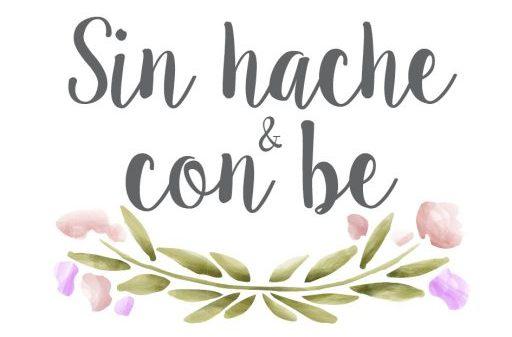 Sin Hache y Con Be